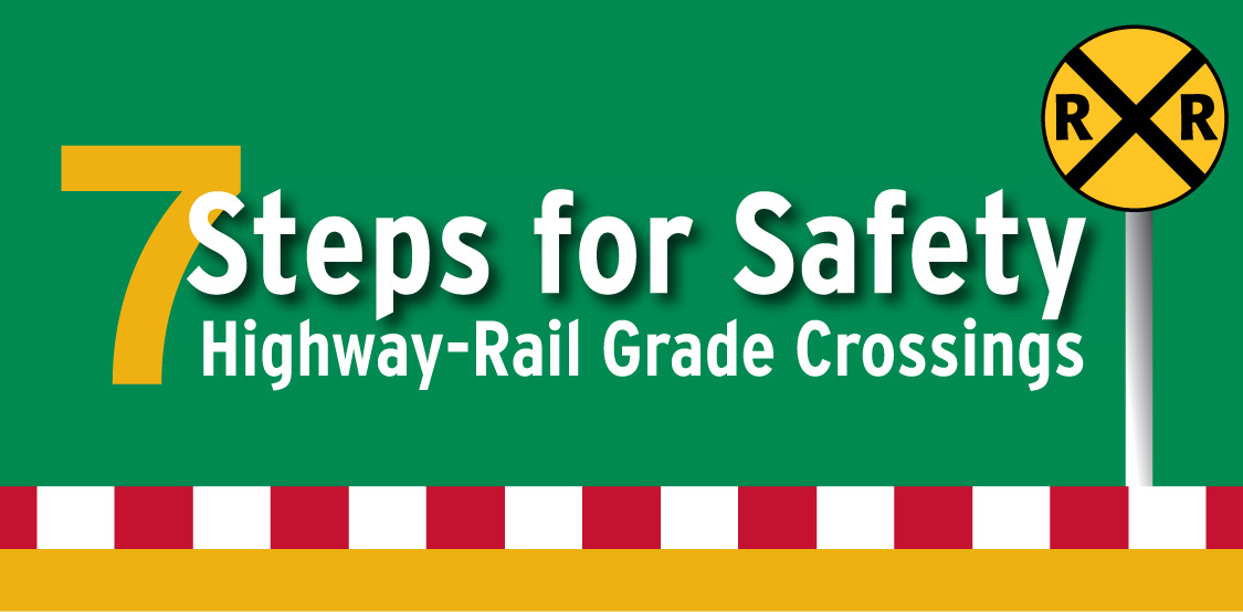 7 Steps for Safety Highway-Rail Grade Crossings